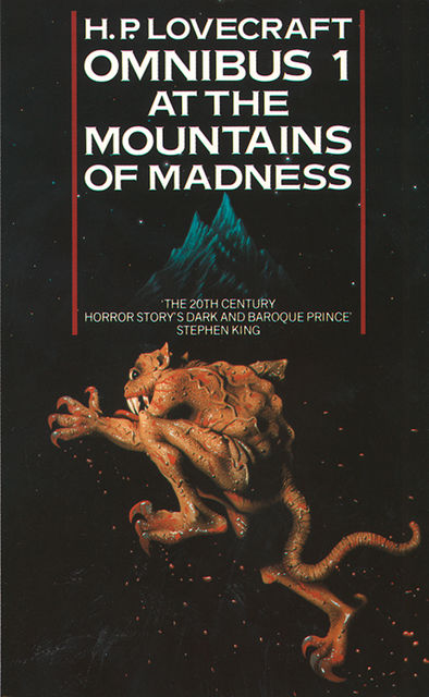 At the Mountains of Madness and Other Novels of Terror (H. P. Lovecraft Omnibus, Book 1), Howard Lovecraft