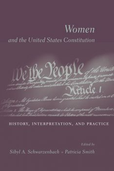 Women and the U.S. Constitution, Patricia Smith, Sibyl A. Schwarzenbach