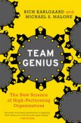 Team Genius, Michael Malone, Rich Karlgaard