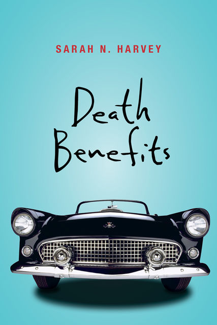 Death Benefits, Sarah Harvey