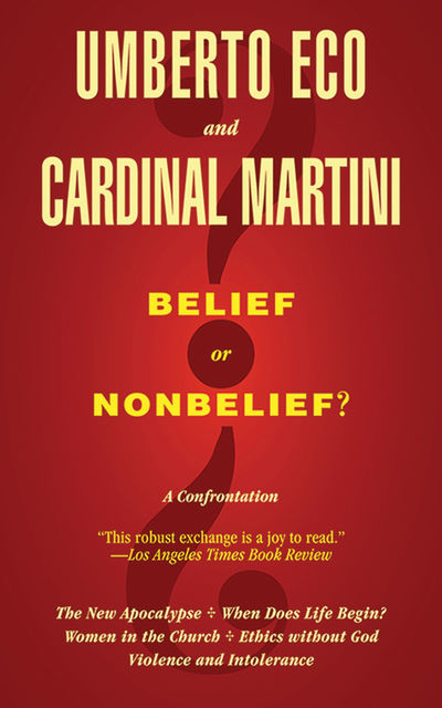 Belief or Nonbelief, Umberto Eco, Carlo Maria Martini