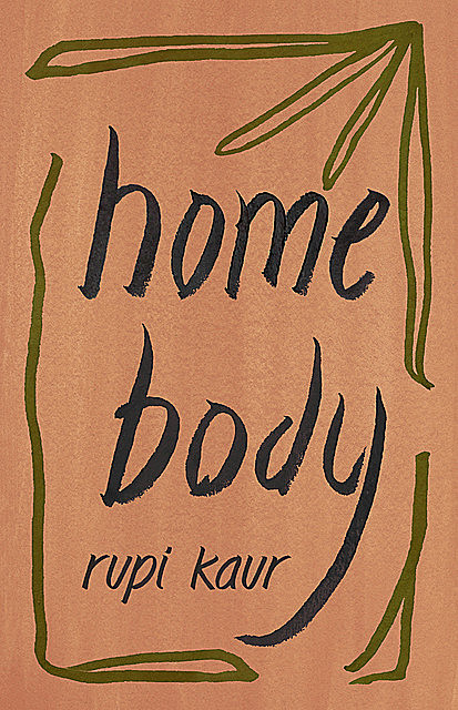 Home Body, Rupi Kaur