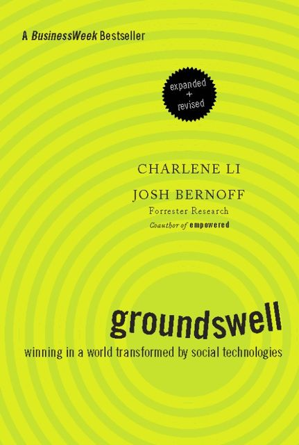 Groundswell, Expanded and Revised Edition, Charlene Li, Josh Bernoff