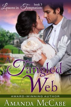 A Tangled Web (Lessons in Temptation Series, Book 3), Amanda McCabe