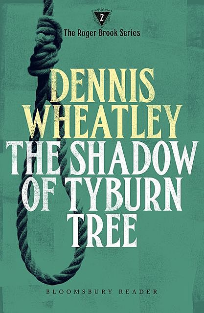 The Shadow of Tyburn Tree, Dennis Wheatley