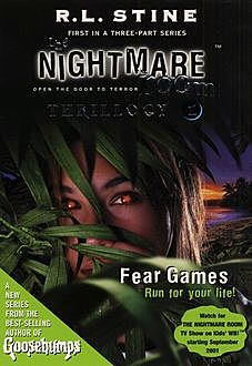 The Nightmare Room Thrillogy #1: Fear Games, R.L.Stine
