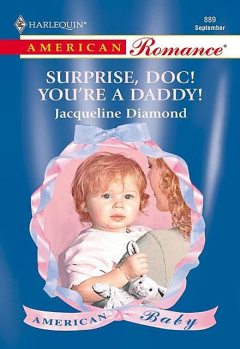 Surprise, Doc! You're A Daddy, Jacqueline Diamond