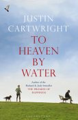To Heaven By Water, Justin Cartwright