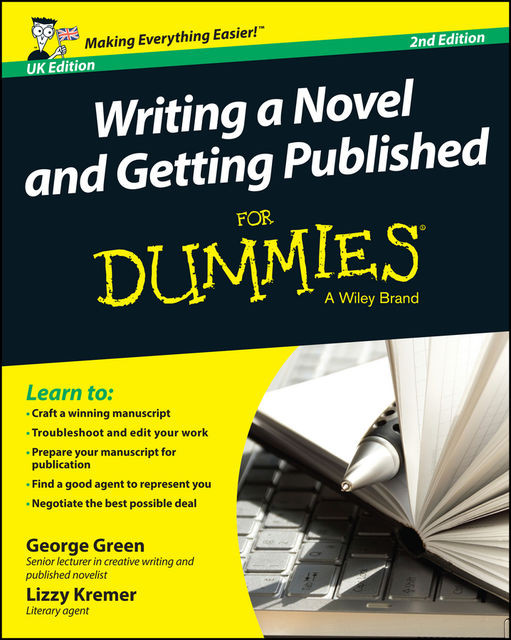 Writing a Novel and Getting Published For Dummies, George Green, Lizzy E.Kremer