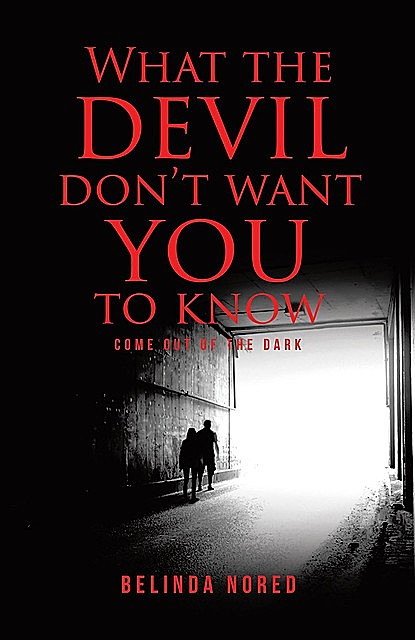 What the Devil Don't Want You to Know, Belinda Nored