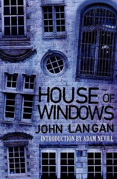 House of Windows, John Langan