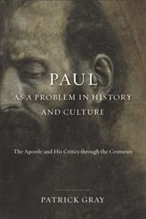 Paul as a Problem in History and Culture, Patrick Gray