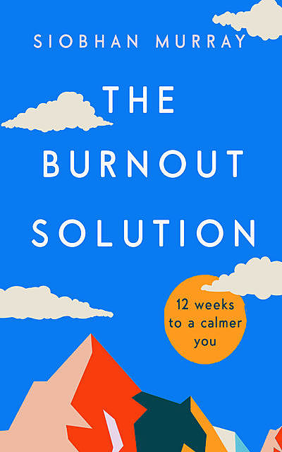 The Burnout Solution, Siobhan Murray