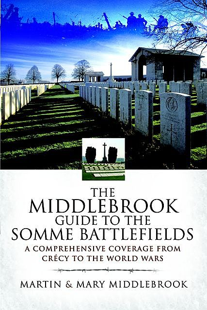 Middlebrook Guide to the Somme Battlefields, Martin Middlebrook