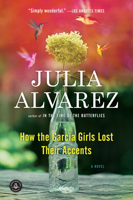 How the Garcia Girls Lost Their Accents, Julia Alvarez