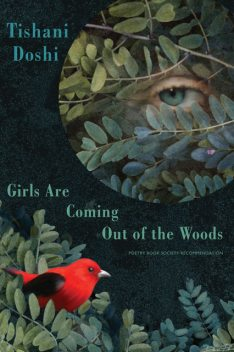 Girls Are Coming Out of the Woods, Tishani Doshi