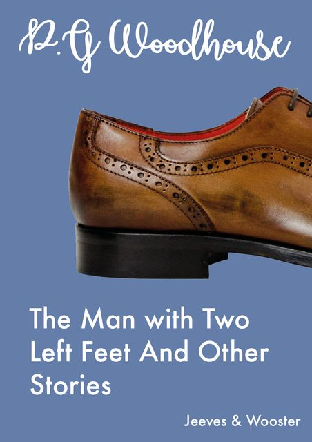 The Man with Two Left Feet And Other Stories, P. G. Wodehouse