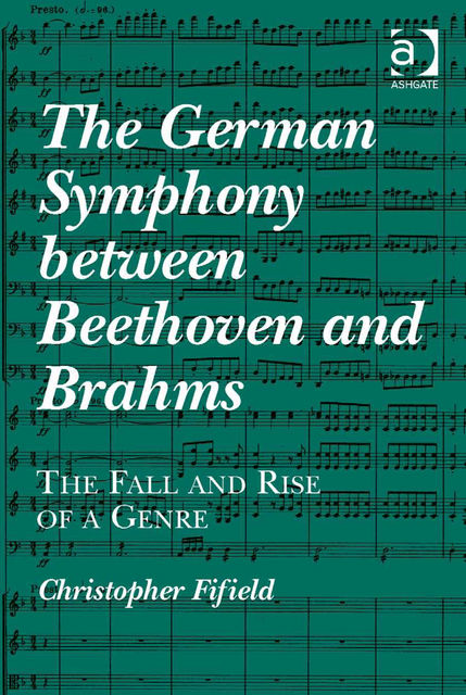 The German Symphony between Beethoven and Brahms, Christopher Fifield