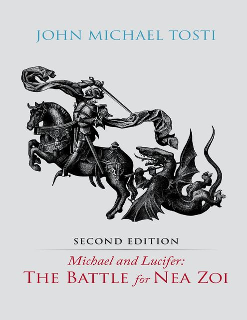 Michael and Lucifer: The Battle for Nea Zoi, John Tosti