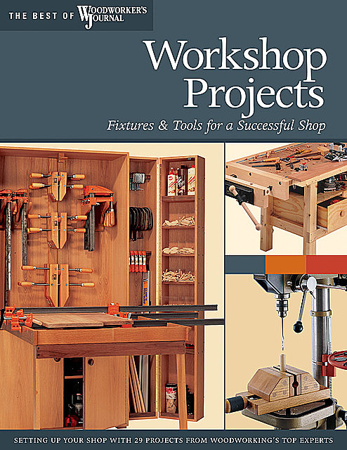 Workshop Projects, John, John English, Jeff Jacobson, Kerry Pierce, Barry Chattell, Chris Inman, Chris Marshall, Ralph Bagnall, Rick White, Woodworker's Journal, Brad Becker, Bruce Kieffer, Dave Olson, Dick Dorn, Keith Hettinger, Lee Urban, Sandor Nagyszalanczy, Tom Caspar