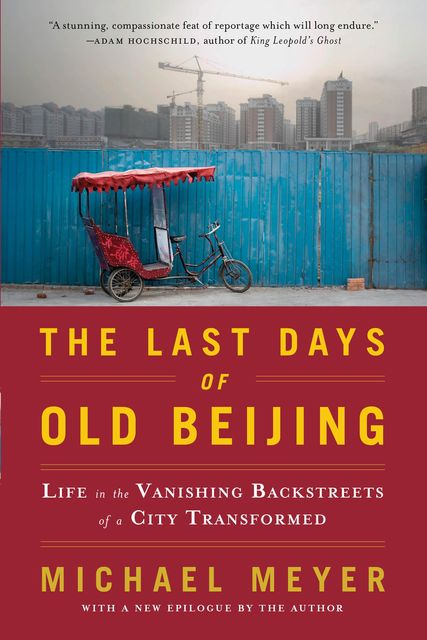 The Last Days of Old Beijing, Michael Meyer