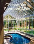 Choose Your Sunroom Style, Dave Lemay