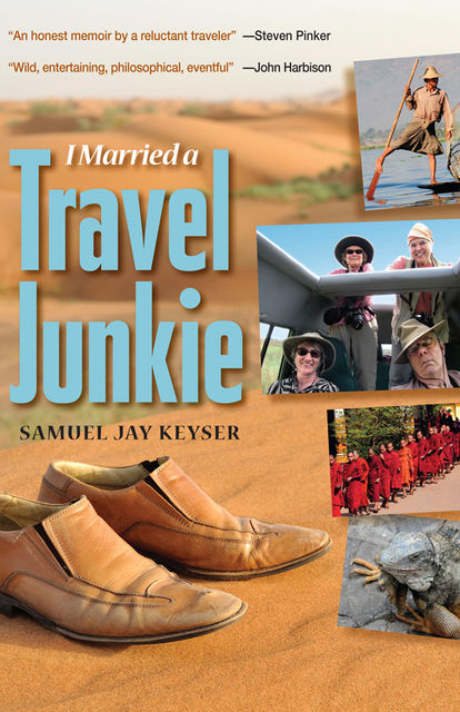 I Married a Travel Junkie, Samuel Jay Keyser