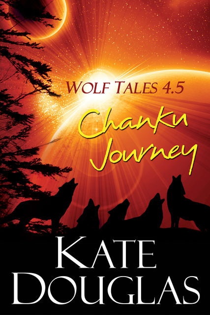 Wolf Tales 4.5: Chanku Journey, Kate Douglas