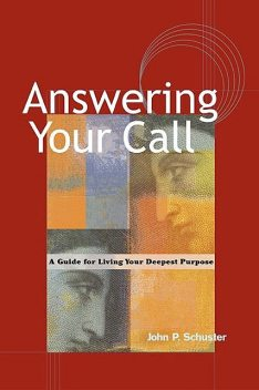 Answering Your Call, John P. Schuster
