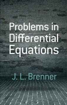 Problems in Differential Equations, J.L.Brenner