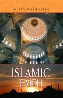 Essentials of The Islamic Faith, Fethullah Gulen