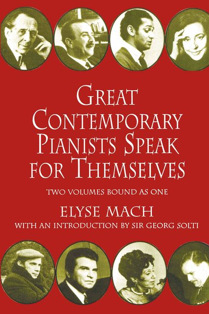 Great Contemporary Pianists Speak for Themselves, Elyse Mach