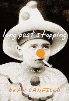 Long Past Stopping, Oran Canfield
