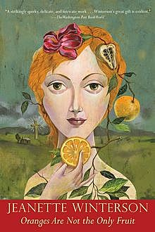 Oranges Are Not the Only Fruit, Jeanette Winterson
