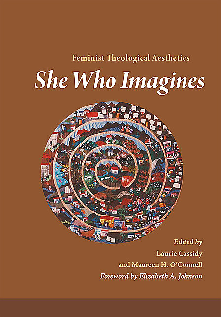 She Who Imagines, Laurie Cassidy, Maureen H.O'Connell