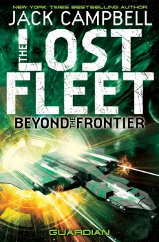 The Lost Fleet : Beyond the Frontier – Guardian, Jack Campbell