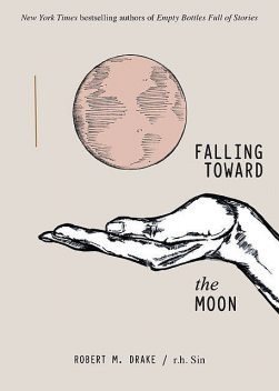 Falling Toward the Moon, Robert M.Drake, r.h. Sin