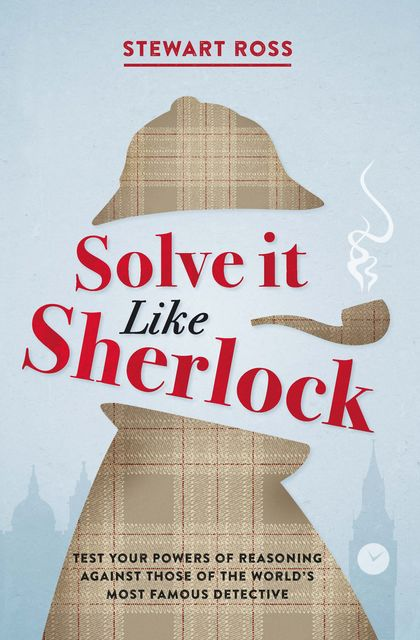 Solve it Like Sherlock, Stewart Ross