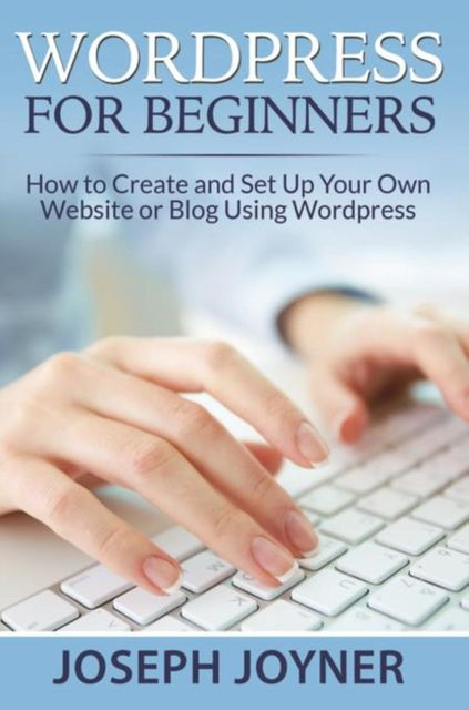 Wordpress For Beginners, Joseph Joyner