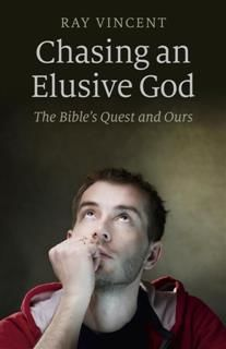 Chasing an Elusive God, Ray Vincent