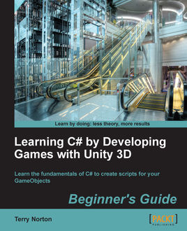 Learning C# by Developing Games with Unity 3D Beginner's Guide, Terry Norton