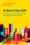 A New City O/S, Stephen Goldsmith, Neil Kleiman