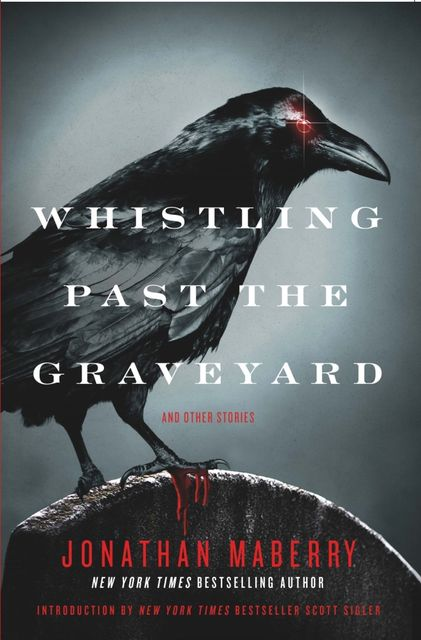 Whistling Past the Graveyard, Jonathan Maberry