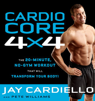 Cardio Core 4x4, Pete Williams, Jay Cardiella