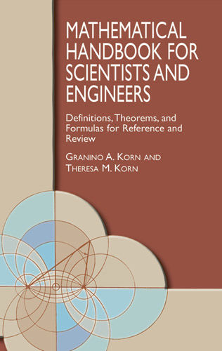 Mathematical Handbook for Scientists and Engineers, Granino A.Korn, Theresa M.Korn