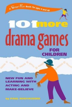 101 More Drama Games for Children, Paul Rooyackers