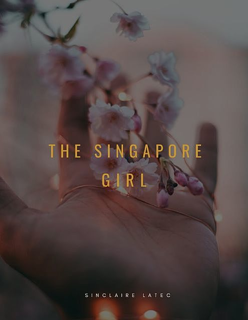 The Singapore Girl, Sinclaire Latec