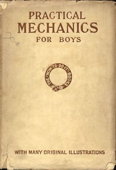 Practical Mechanics for Boys, James Slough Zerbe