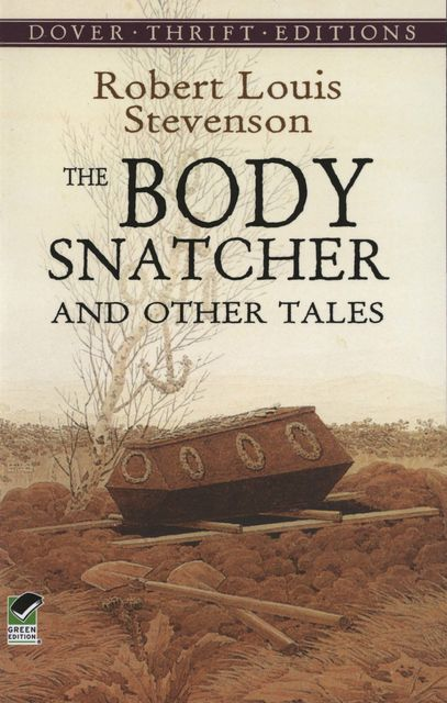 The Body Snatcher and Other Tales, Robert Louis Stevenson