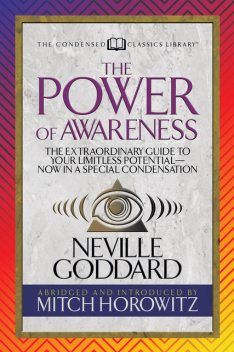 The Power of Awareness (Condensed Classics), Mitch Horowitz, Neville